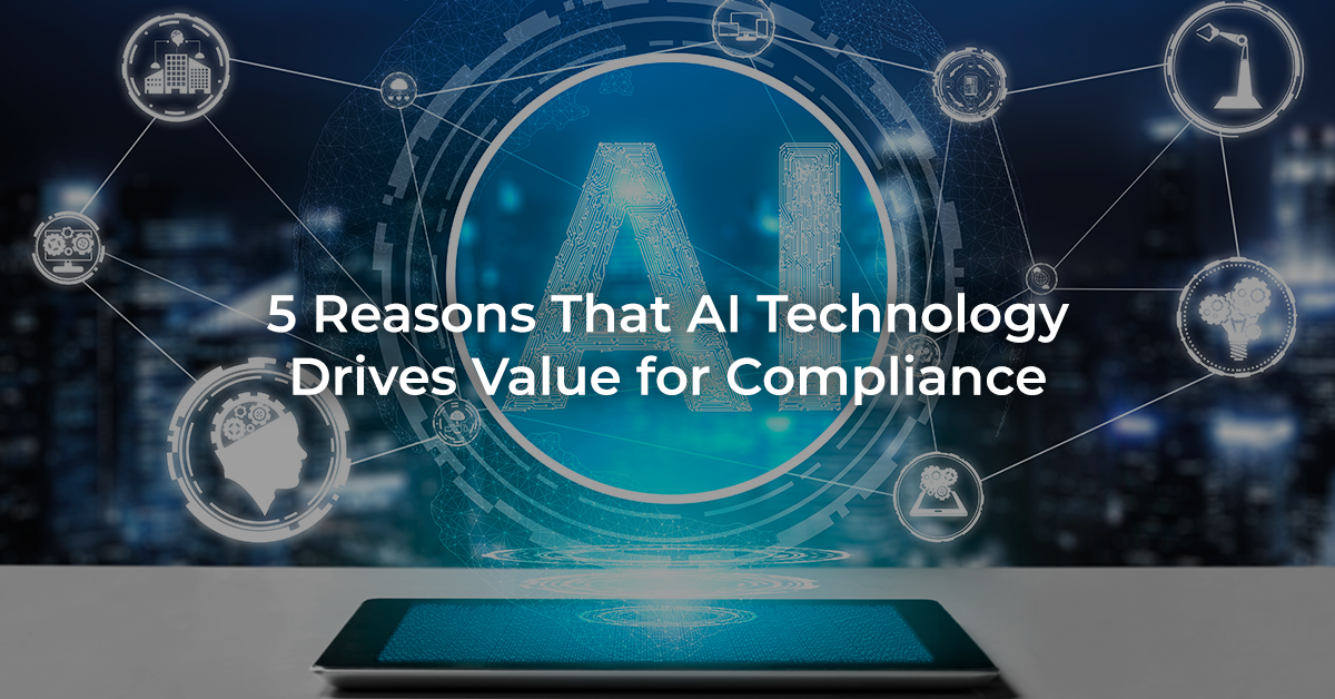 5 reasons that AI technology drives value for Compliance