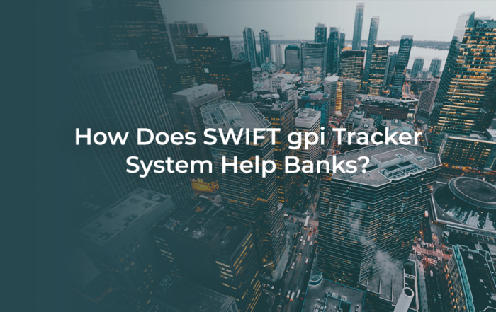 How Does SWIFT gpi Tracker System Help Banks?
