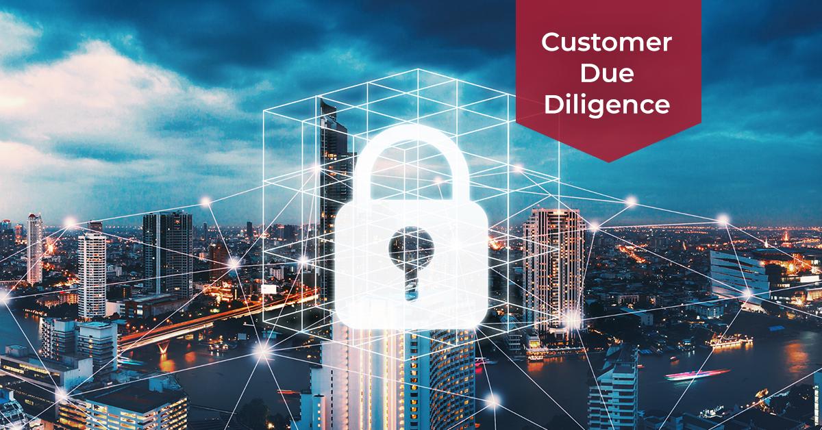 Customer Due Diligence (CDD)